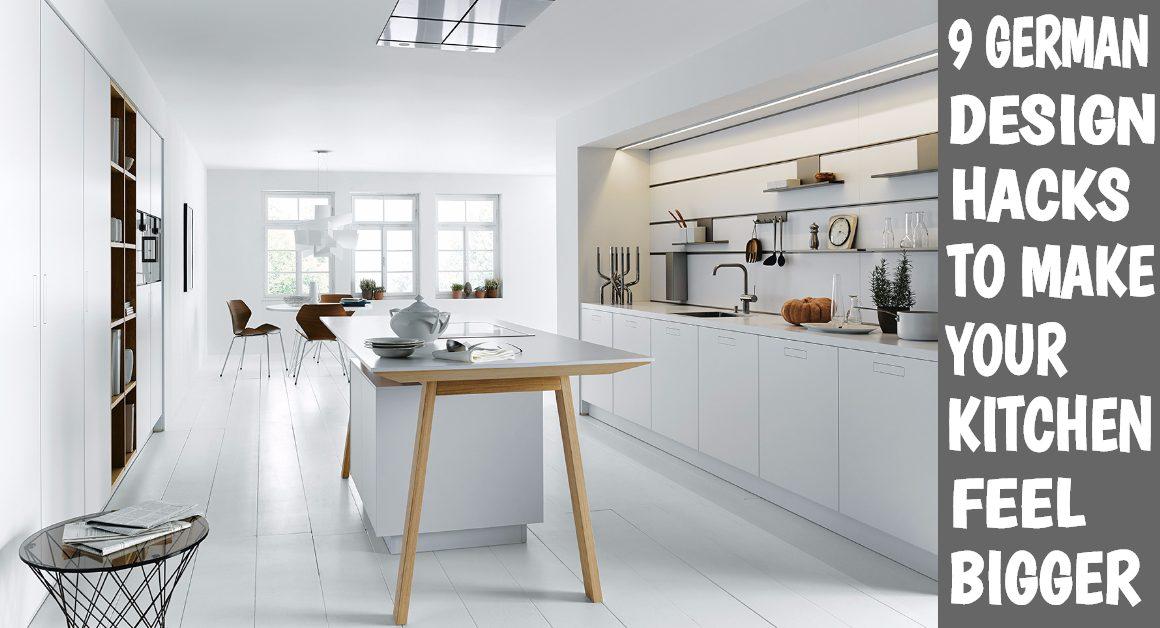 9 german kitchen design hacks to make your kitchen look bigger for Kitchen design hacks
